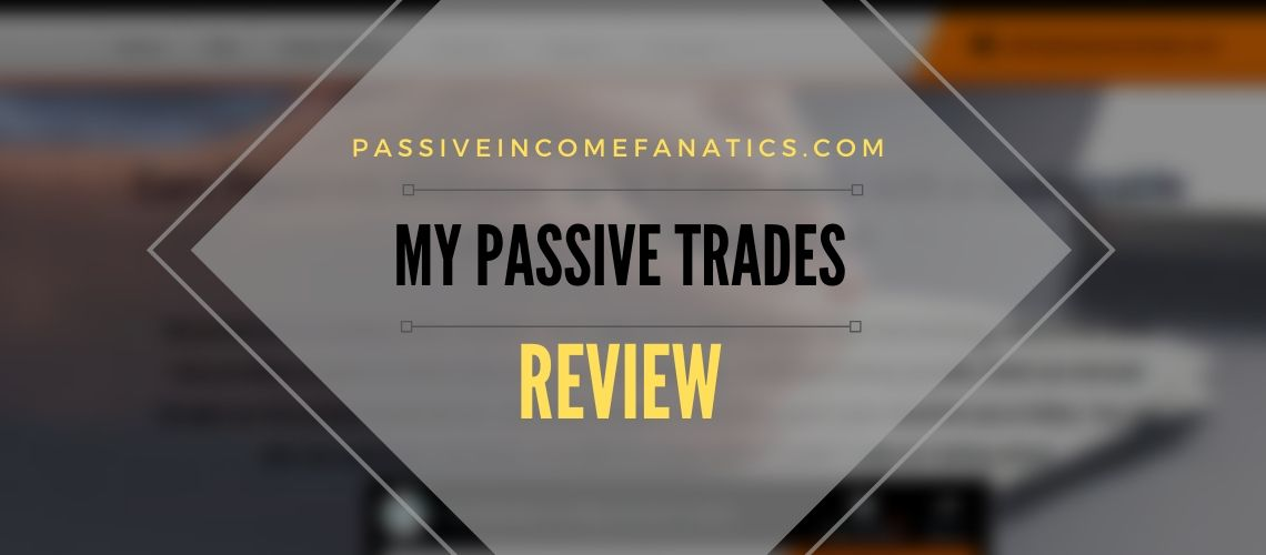 My Passive Trades Review
