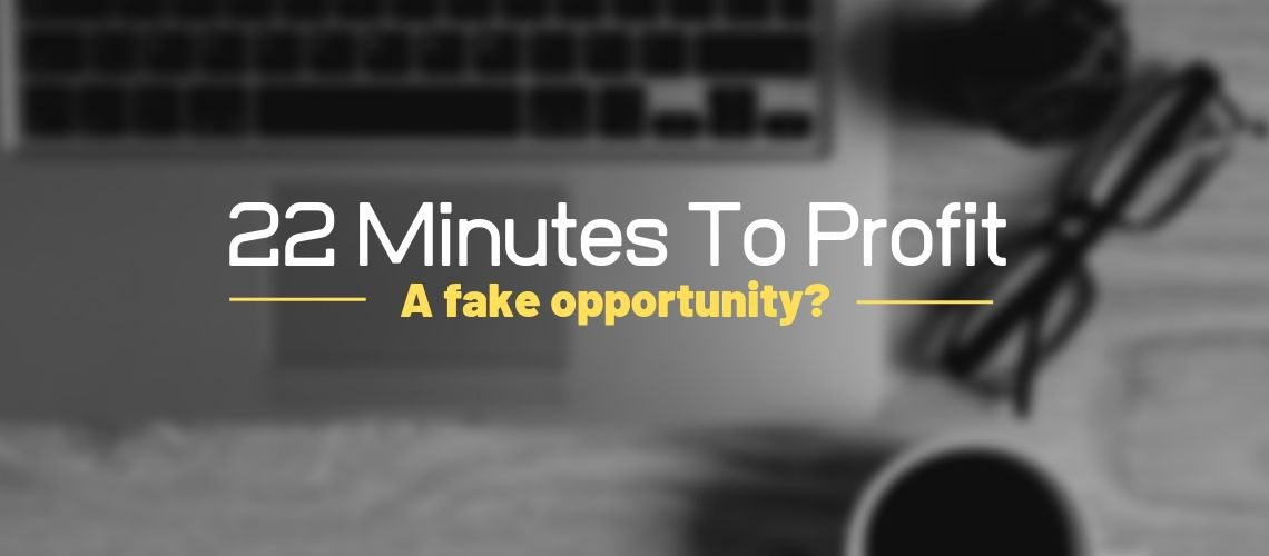 is-22-minutes-a-scam? Let's see